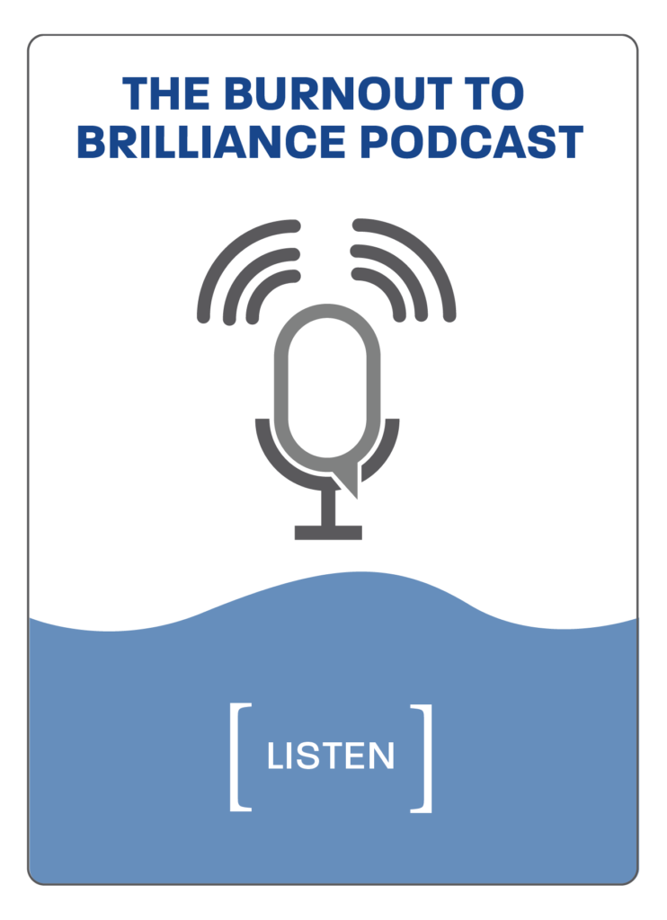 the burnout to brilliance podcast